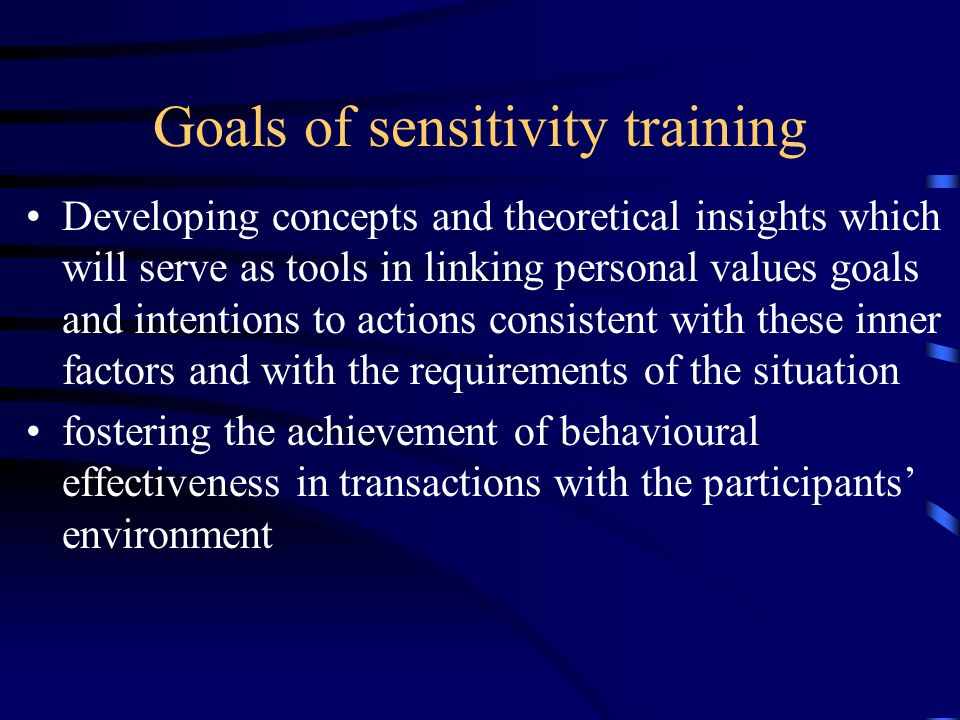 Goals of sensitivity training