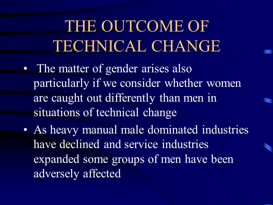 THE OUTCOME OF TECHNICAL CHANGE