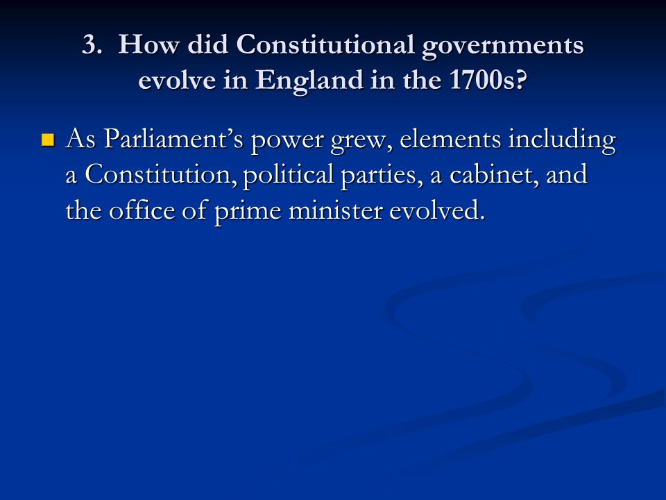 3. How did Constitutional governments evolve in England in the 1700s
