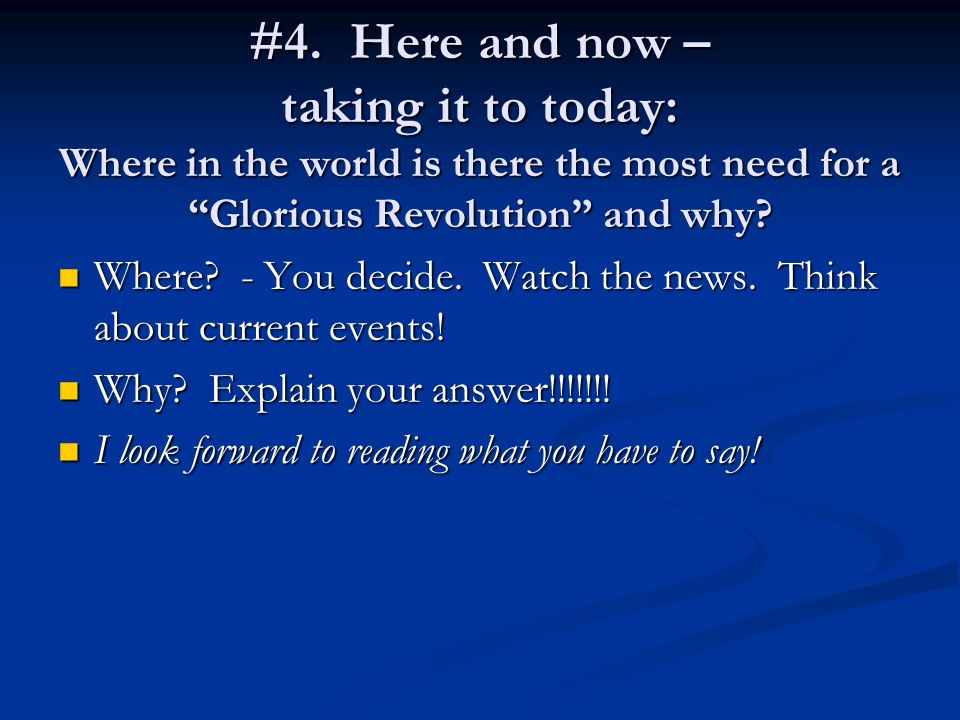 #4. Here and now – taking it to today: Where in the world is there the most need for a Glorious Revolution and why