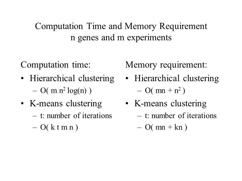 Computation Time and Memory Requirement n genes and m experiments