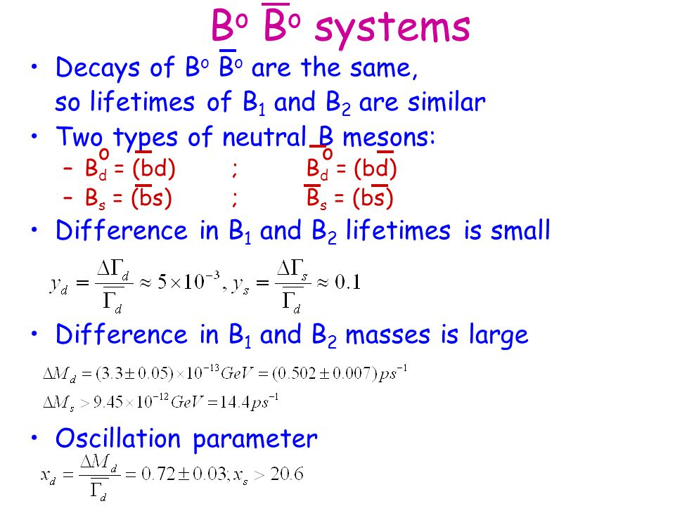 Bo Bo systems Decays of Bo Bo are the same,