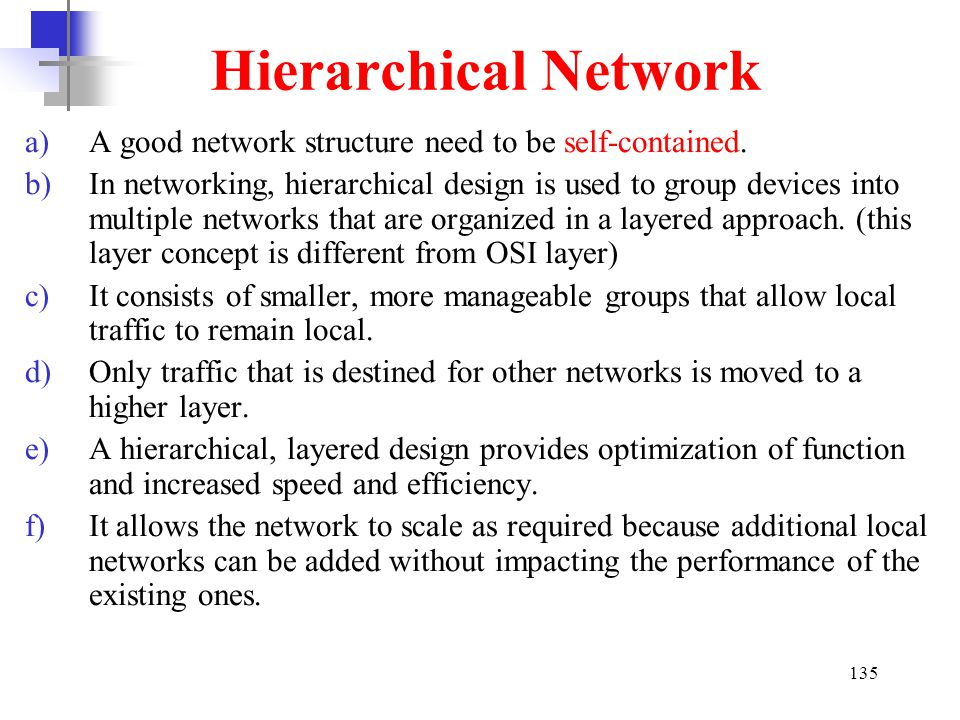 Hierarchical Network A good network structure need to be self-contained.