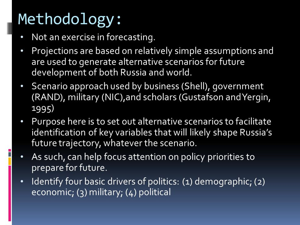 Methodology: Not an exercise in forecasting.