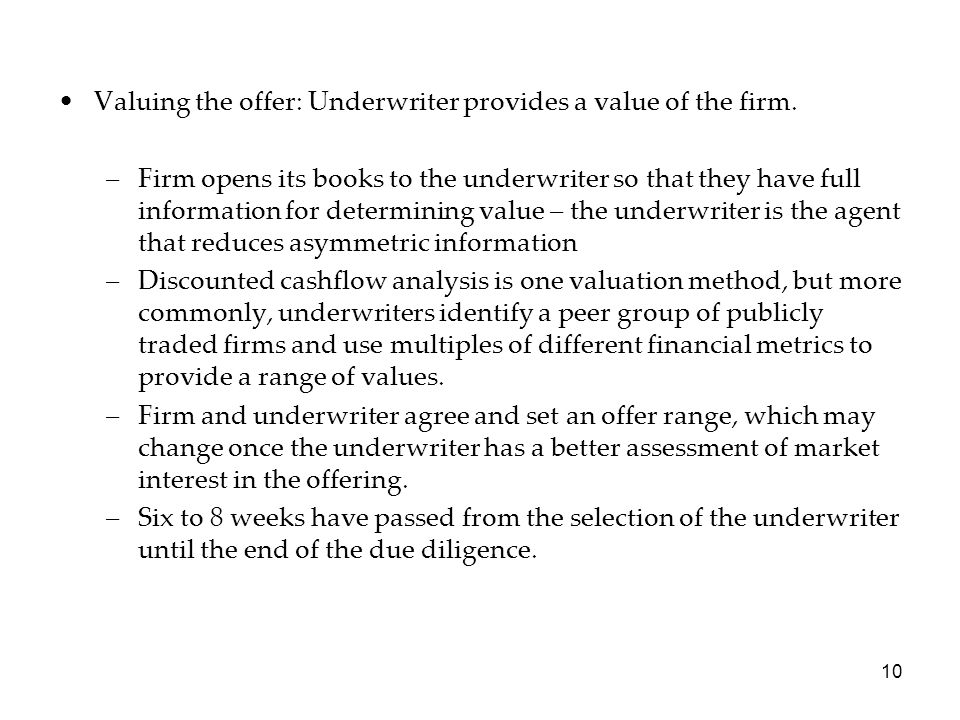 Valuing the offer: Underwriter provides a value of the firm.