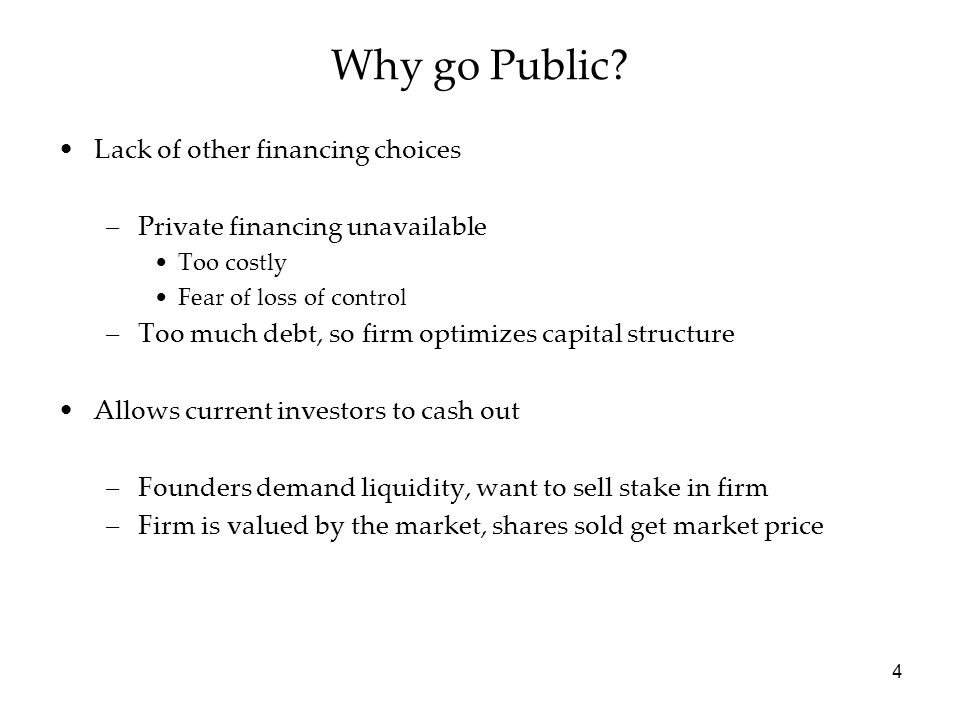 Why go Public Lack of other financing choices