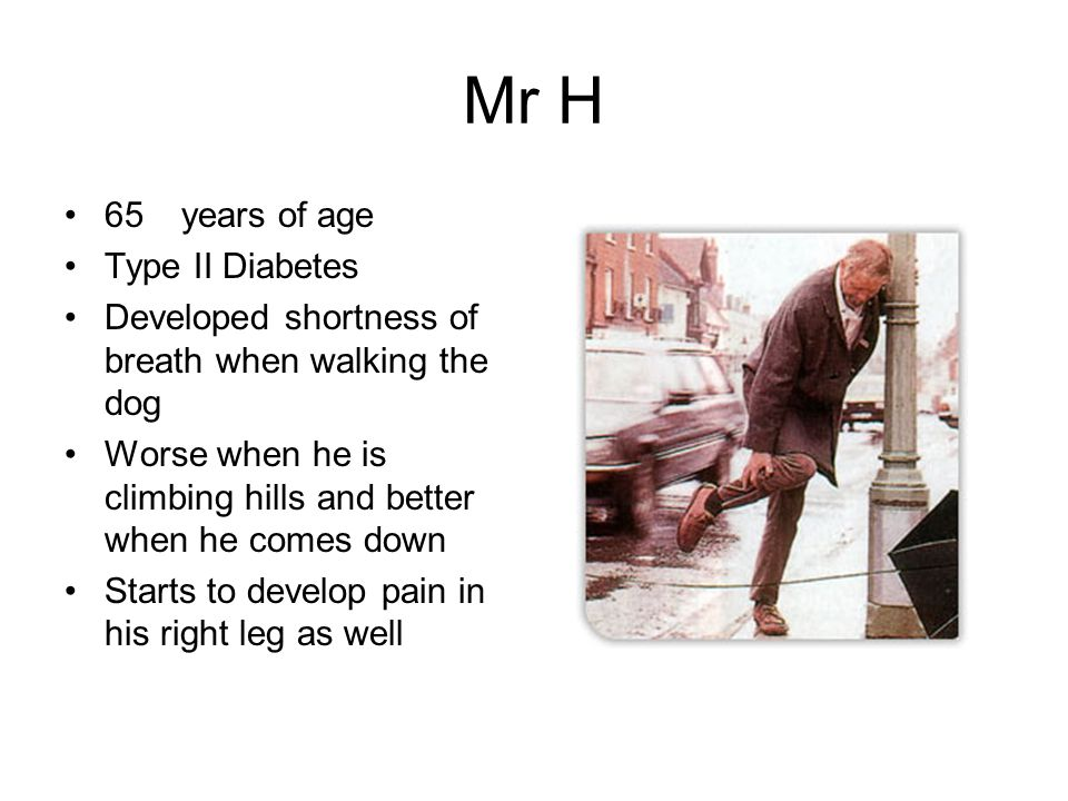 Mr H 65 years of age Type II Diabetes