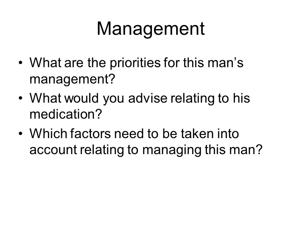 Management What are the priorities for this man's management