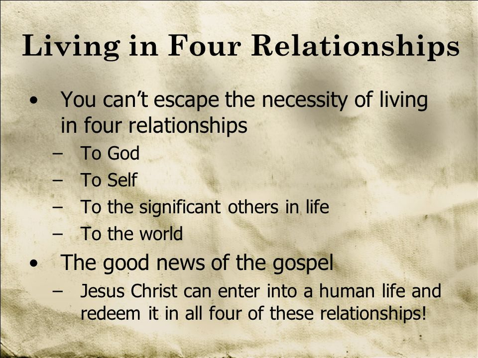 Living in Four Relationships