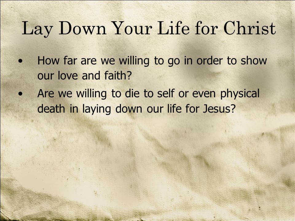 Lay Down Your Life for Christ