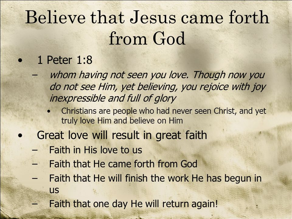 Believe that Jesus came forth from God