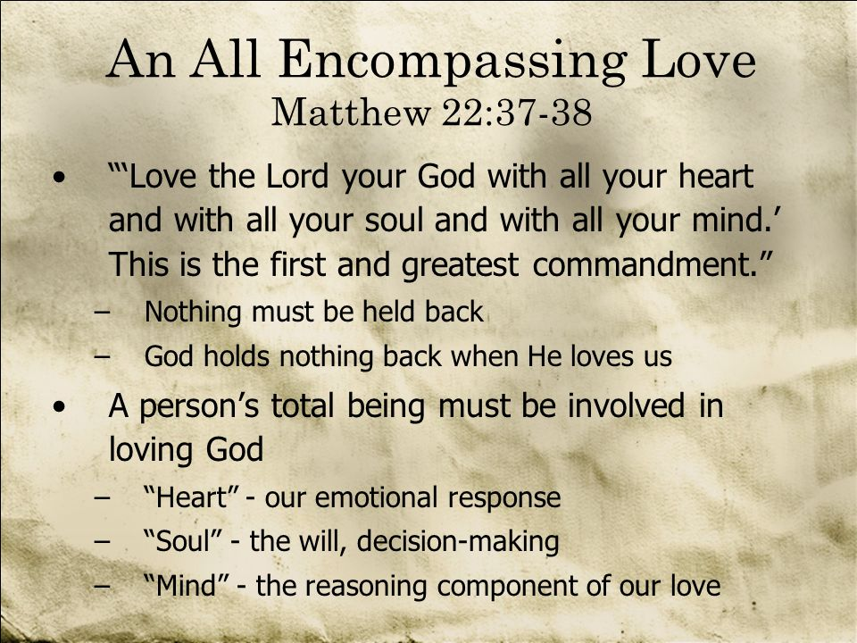 An All Encompassing Love Matthew 22:37-38