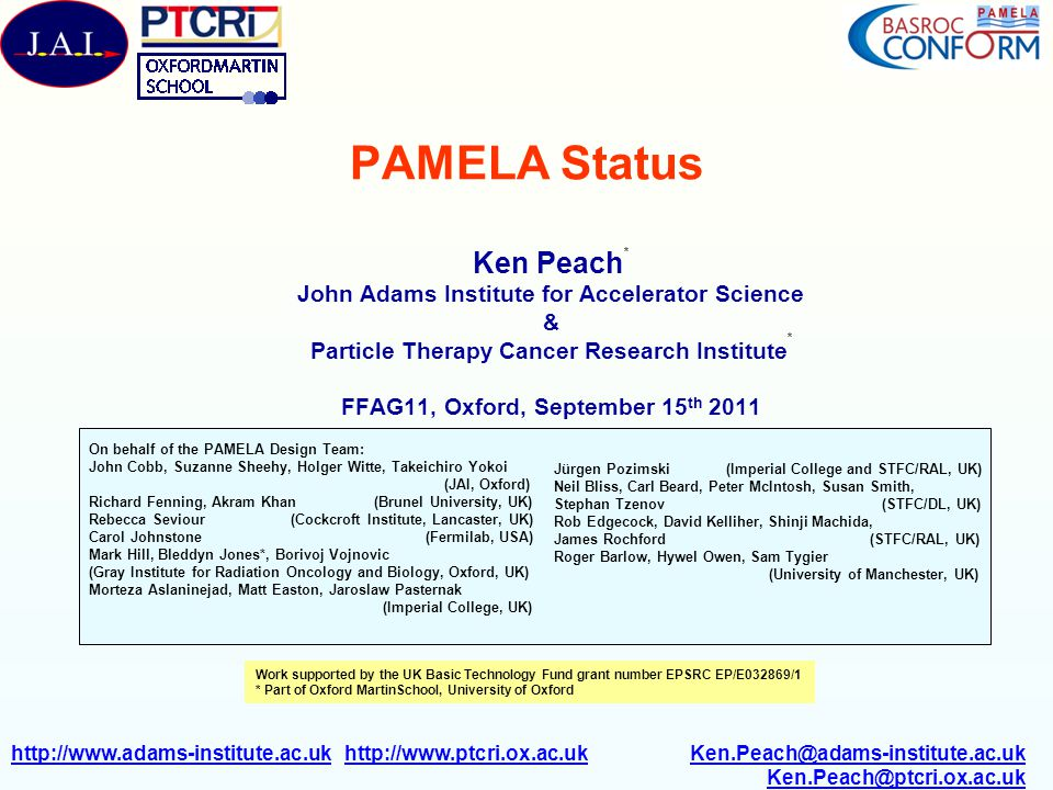PAMELA Status Ken Peach* John Adams Institute for Accelerator Science