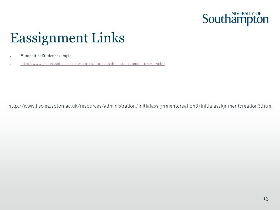 Eassignment Links Humanities Student example. http://www.jisc-ea.soton.ac.uk/resources/studentsubmission/humanitiesexample/