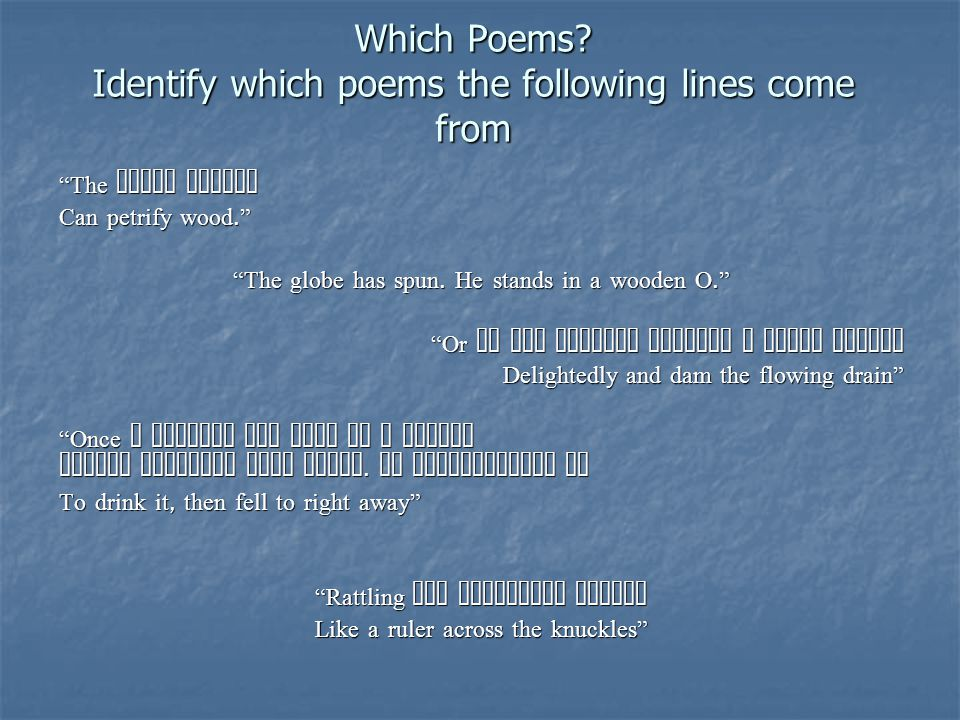 Which Poems Identify which poems the following lines come from