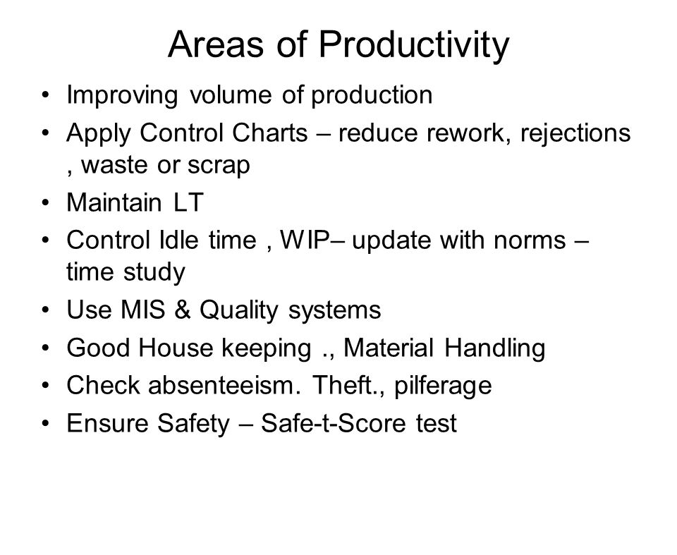 Areas of Productivity Improving volume of production