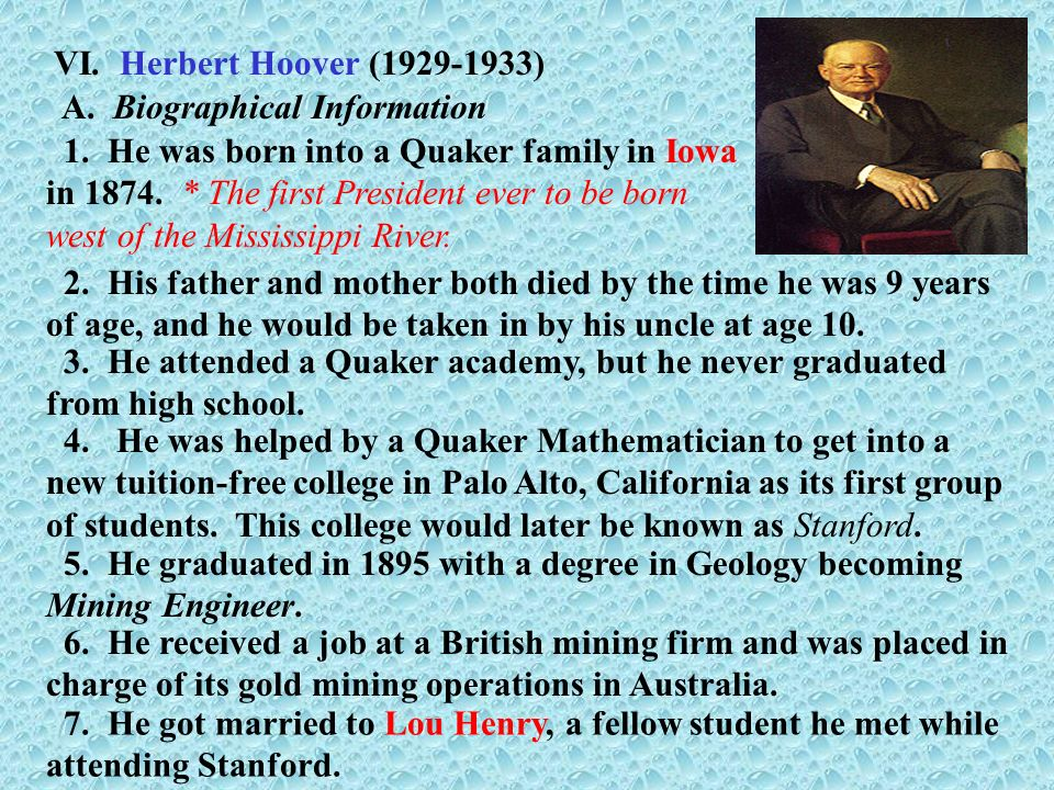 VI. Herbert Hoover ( ) A. Biographical Information.