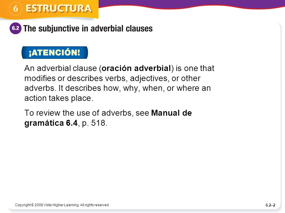 To review the use of adverbs, see Manual de gramática 6.4, p. 518.