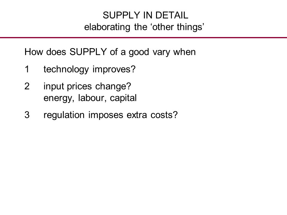 SUPPLY IN DETAIL elaborating the 'other things'