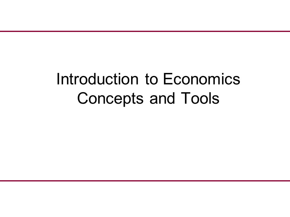 Introduction to Economics Concepts and Tools