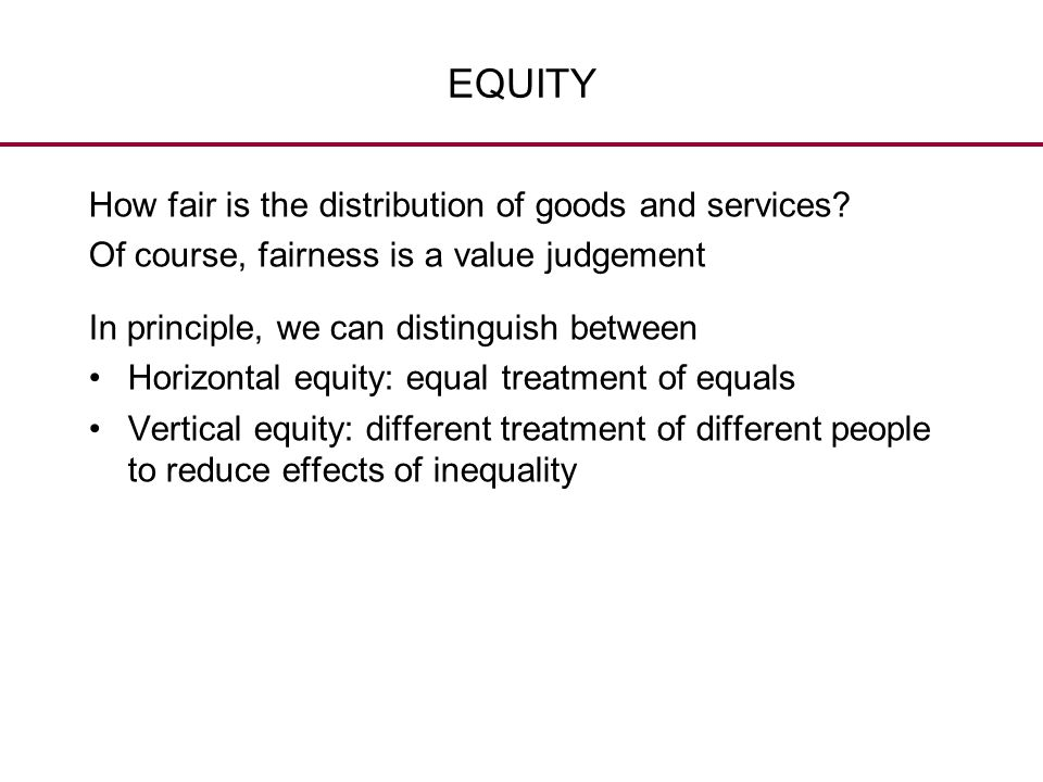 EQUITY How fair is the distribution of goods and services