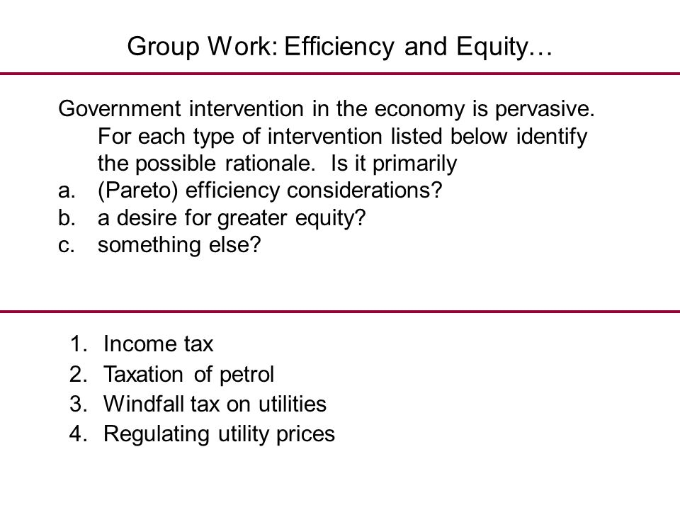 Group Work: Efficiency and Equity…