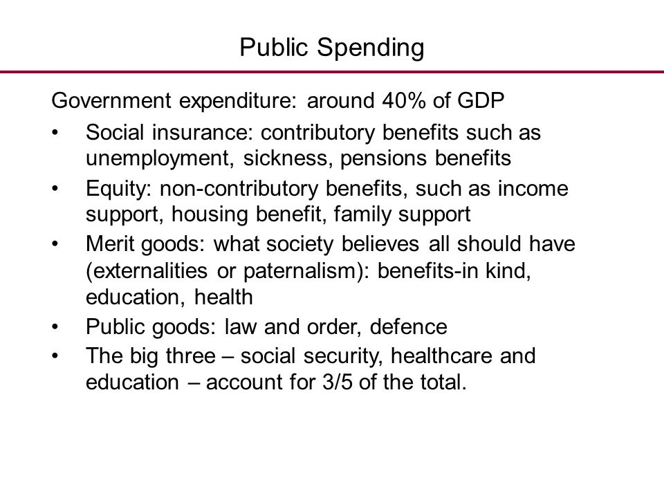 Public Spending Government expenditure: around 40% of GDP