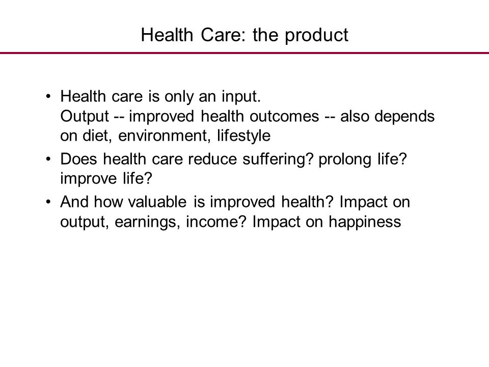 Health Care: the product