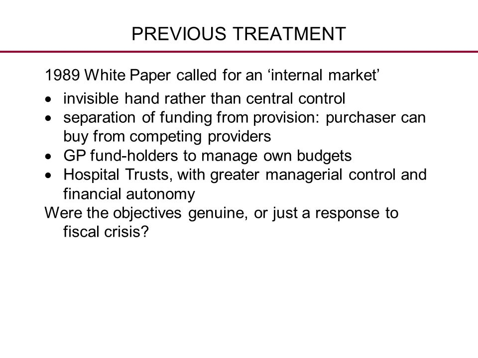PREVIOUS TREATMENT 1989 White Paper called for an 'internal market'