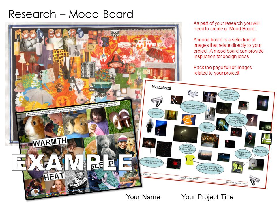 EXAMPLE Research – Mood Board Your Name Your Project Title