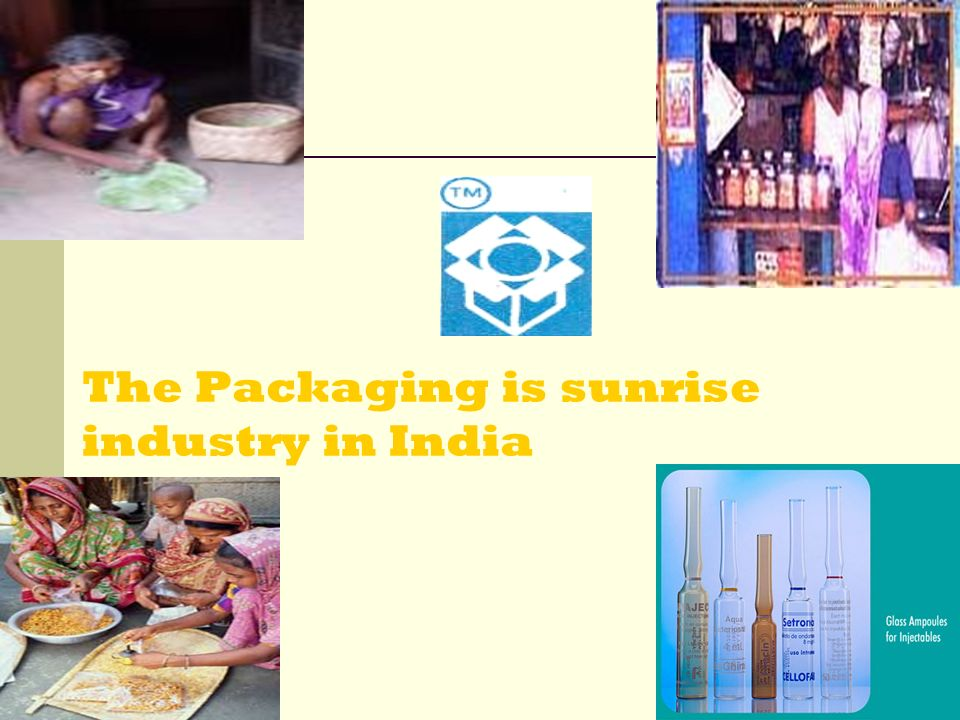 The Packaging is sunrise industry in India