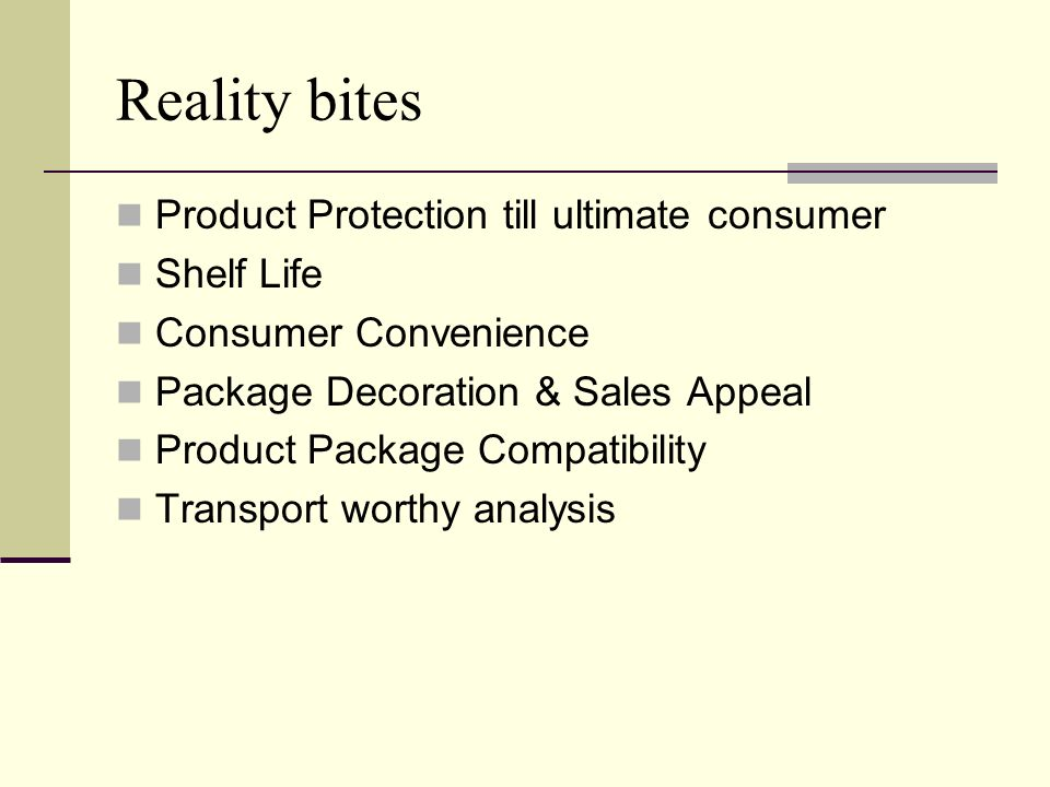 Reality bites Product Protection till ultimate consumer Shelf Life