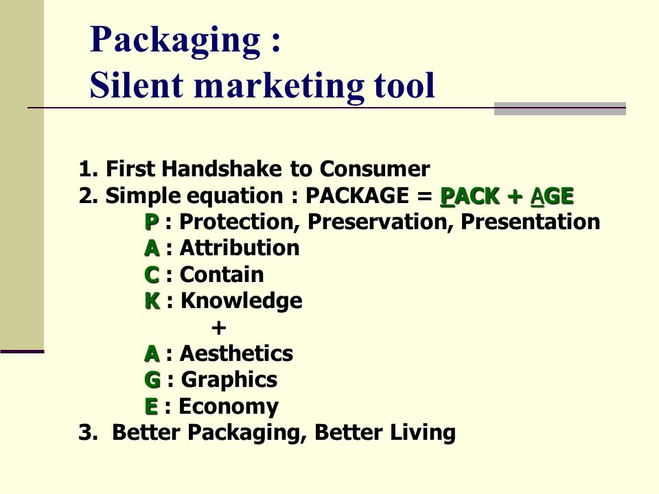 Packaging : Silent marketing tool