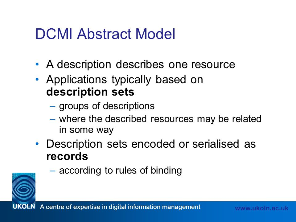 DCMI Abstract Model A description describes one resource