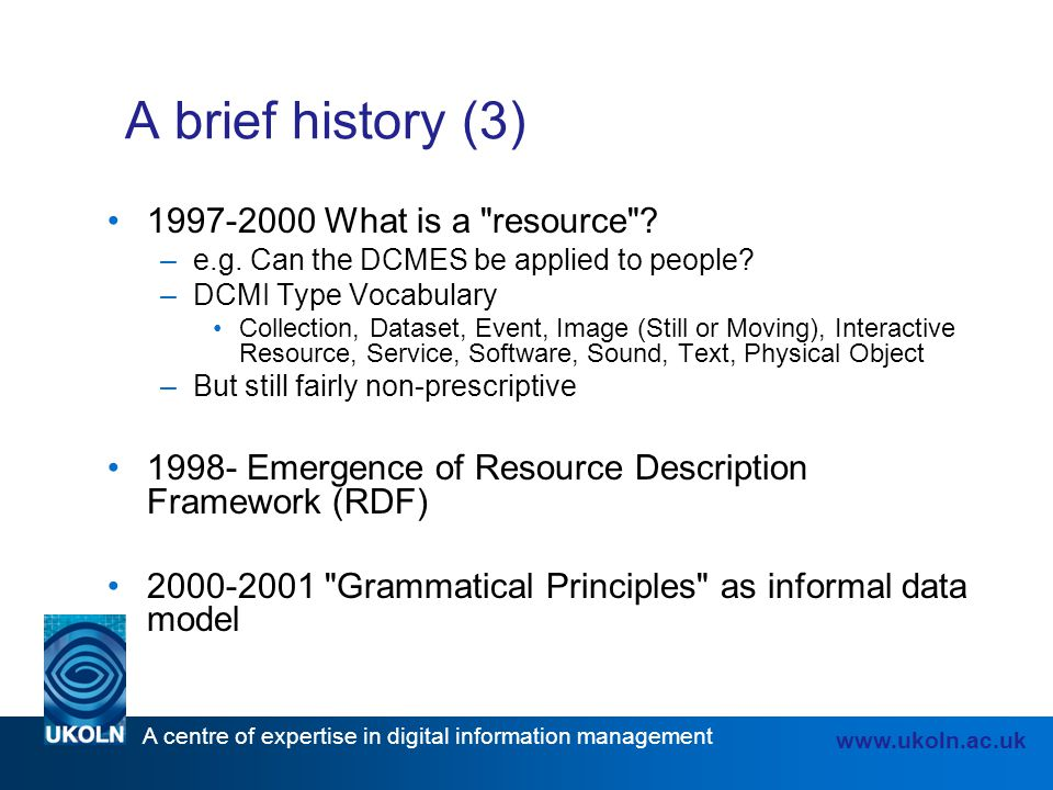 A brief history (3) 1997-2000 What is a resource