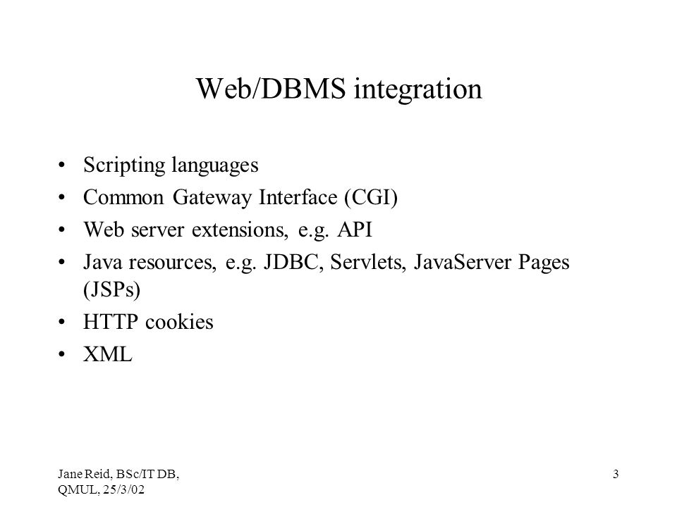Web/DBMS integration Scripting languages