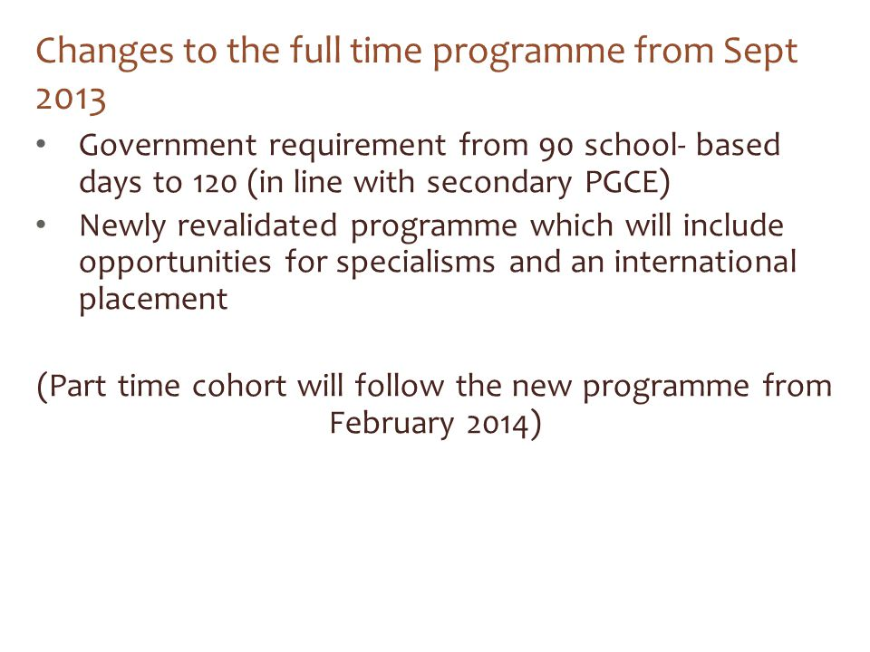Changes to the full time programme from Sept 2013