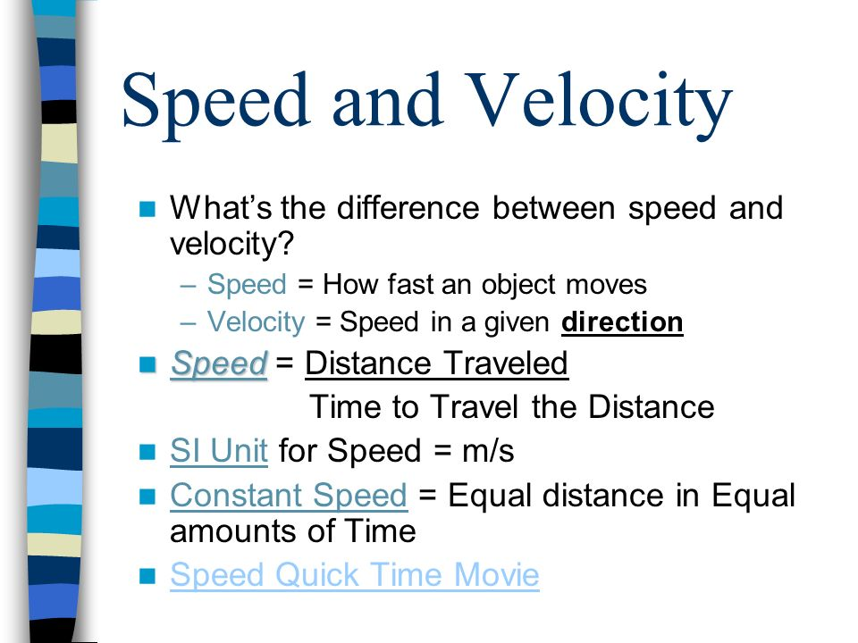 Speed and Velocity What's the difference between speed and velocity