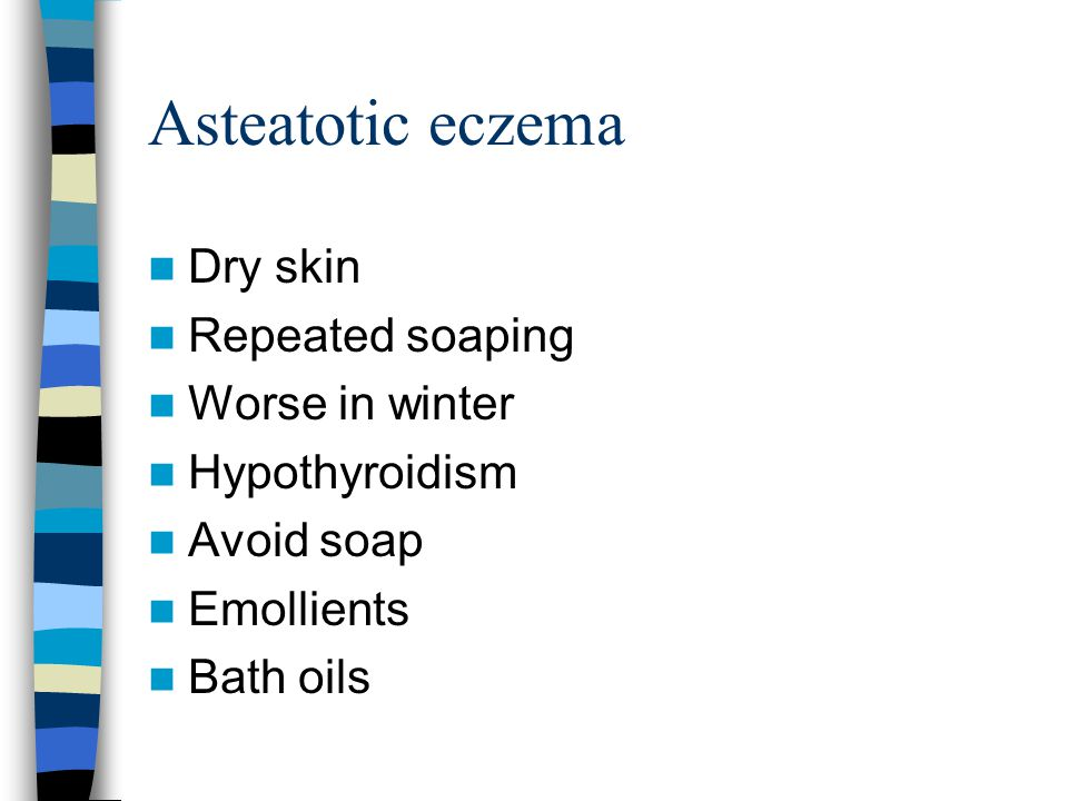Asteatotic eczema Dry skin Repeated soaping Worse in winter