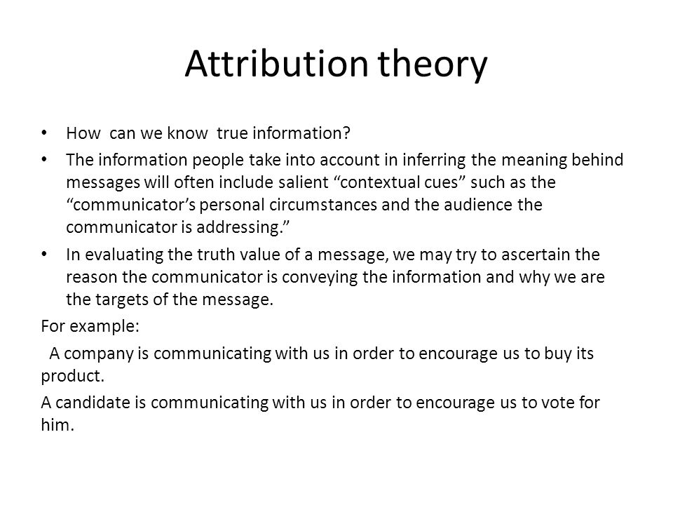 Attribution theory How can we know true information
