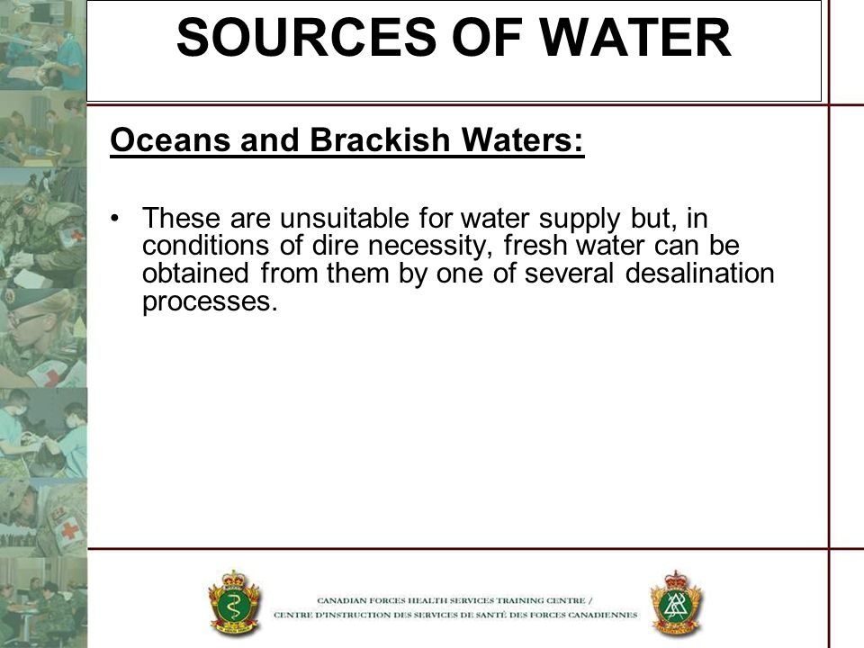SOURCES OF WATER Oceans and Brackish Waters: