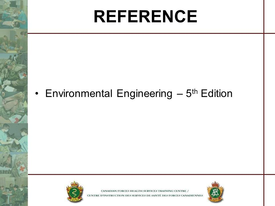 REFERENCE Environmental Engineering – 5th Edition
