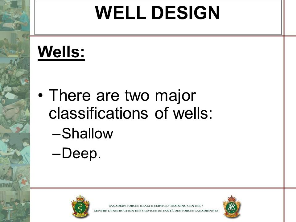 WELL DESIGN Wells: There are two major classifications of wells: