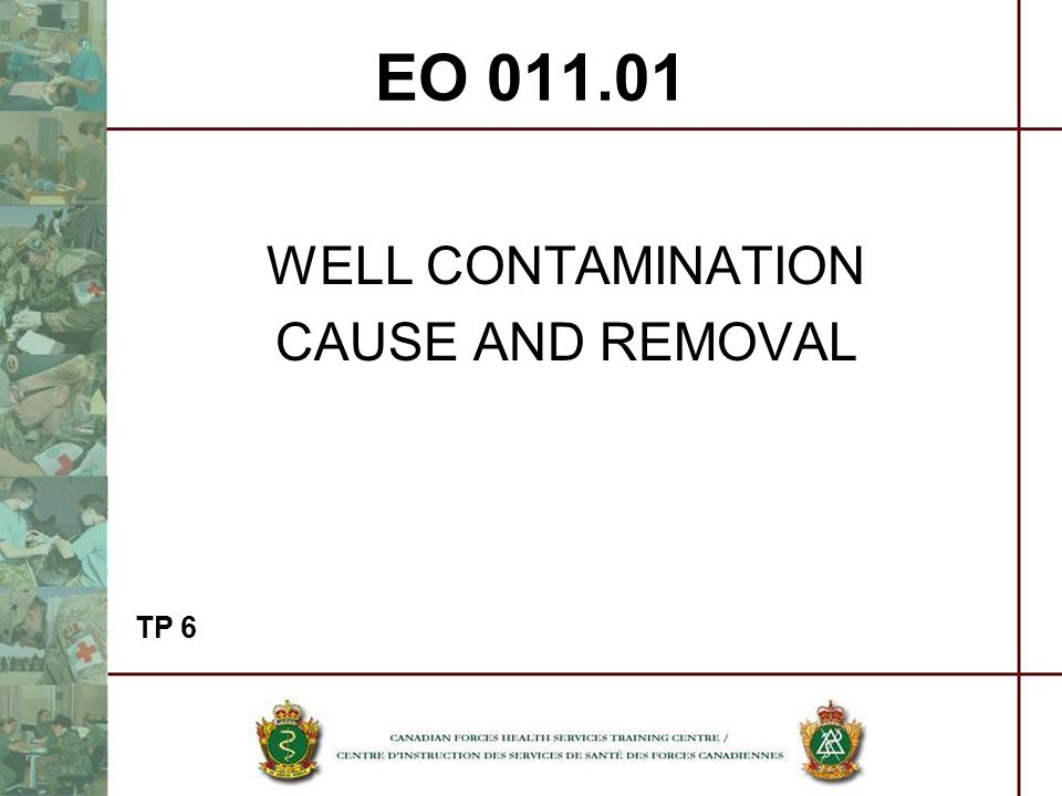 EO WELL CONTAMINATION CAUSE AND REMOVAL TP 6