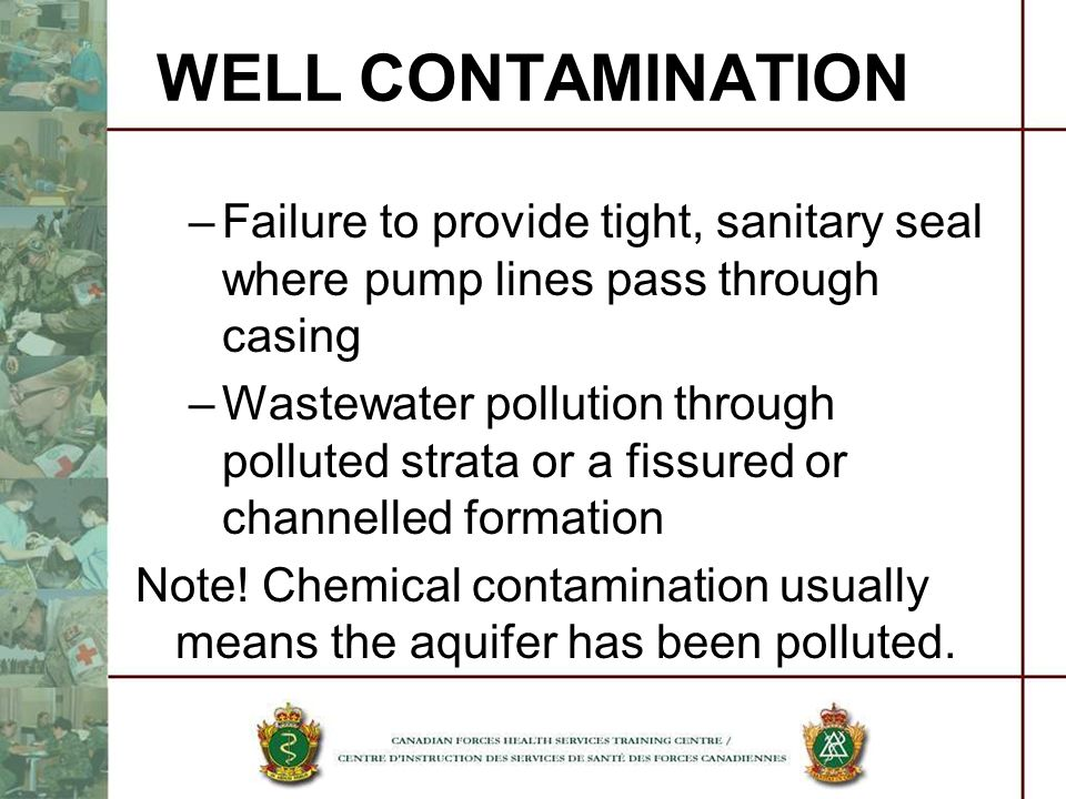 WELL CONTAMINATION Failure to provide tight, sanitary seal where pump lines pass through casing.