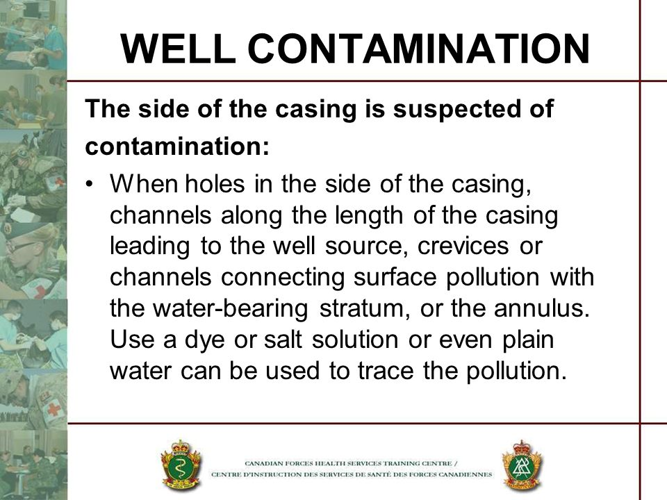 WELL CONTAMINATION The side of the casing is suspected of