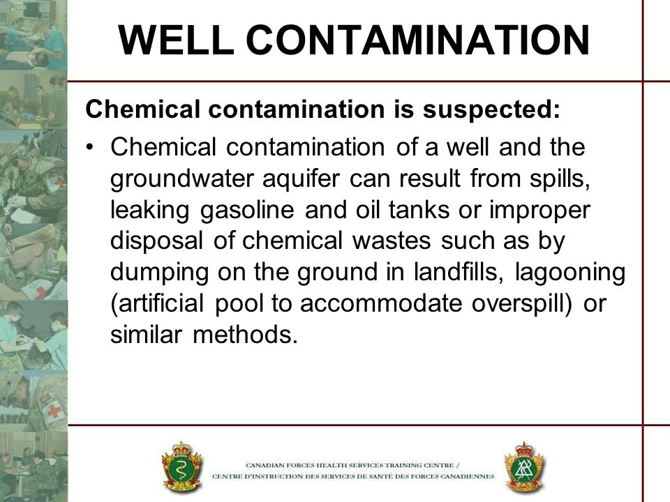 WELL CONTAMINATION Chemical contamination is suspected: