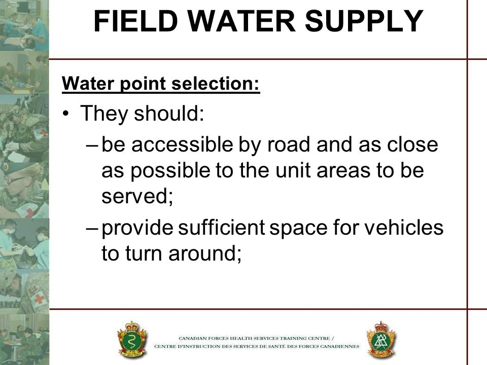 FIELD WATER SUPPLY They should: