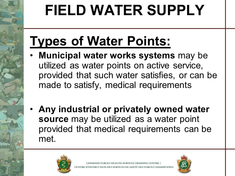 FIELD WATER SUPPLY Types of Water Points: