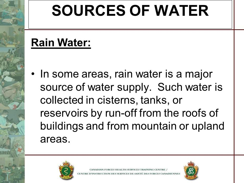 SOURCES OF WATER Rain Water: